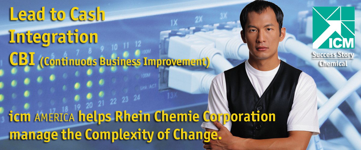ICM America Helps Rhein Chemie Corporation manage the Complexity of Change.